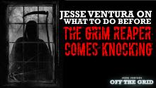 Jesse Ventura on What to Do Before the Grim Reaper Comes Knocking