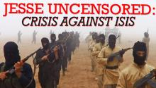 Jesse Uncensored: Crisis Against ISIS