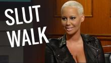 Amber Rose doesn't just talk the talk, she walks the slut walk