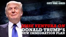 Here's What Jesse Ventura Thinks About Donald Trump's New Immigration Plan