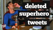 Deleted Superhero Tweets