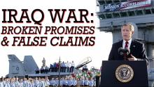 Iraq War: Broken Promises & False Claims
