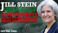 2016 Green Party Presidential Contender Dr. Jill Stein: Independents Don't Take Orders From Big Industry