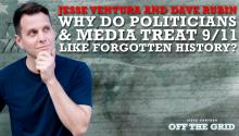 Jesse Ventura and Dave Rubin: Why Do Politicians & Media Treat 9/11 Like Forgotten History?