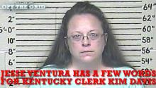 Jesse Ventura has a few words for Kentucky clerk Kim Davis...