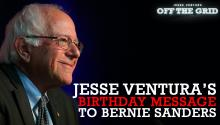 Jesse Ventura's Birthday Message to Bernie Sanders