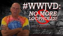#WWJVD: No More Loopholes!