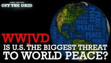 Land of the Free Is the Biggest Threat to World Peace! What Would Jesse Ventura Do About America's New Dishonorable Title?