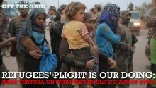 Refugees' Plight Is Our Doing: Jesse Ventura on What We Should Do About Syria