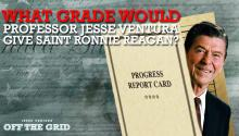 What Grade Would Professor Jesse Ventura Give Saint Ronnie Reagan?