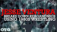 Jesse Ventura Breaks Down Reaganomics Using 1980s Wrestling