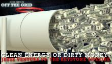 Clean Energy or Dirty Money? Jesse Ventura Vs. the Keystone Pipeline