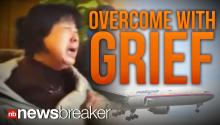 OVERCOME WITH GRIEF: Family Members React to the News that All Lives Were Lost on Flight MH370