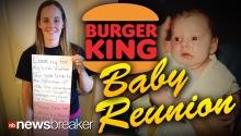 BURGER KING BABY REUNION: Woman Abandoned as Infant uses Facebook to Successfully Find Birth Mother