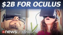 $2B FOR OCULUS: Described as Skype on Steroids, Facebook Purchases Virtual Reality Company