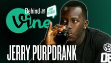 Behind the Vine with Jerry Purpdrank