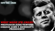 What Made JFK Great: Professor Jesse Ventura Grades John F. Kennedy's Presidency