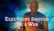 Elections Should Be a War