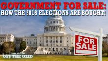 Government For Sale: How the 2016 Elections Are Bought!