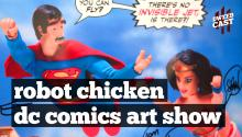 Robot Chicken DC Comics Art Show!