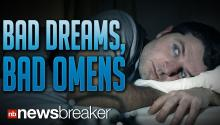 BAD DREAMS, BAD OMENS?: Study Suggests Nightmares Could Be a Sign of Poor Health