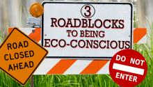 Three Roadblocks to Being Eco-Conscious