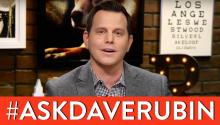 Ask Dave Rubin: Are You Libertarian Yet?, Arguing with Guests, Free Speech on Campus and more
