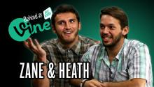 Behind the Vine with Zane and Heath