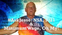 #AskJesse: NSA, 9/11 & Minimum Wage, Oh My!