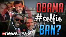 OBAMA #SELFIE BAN?: White House Considers Outlawing All Presidential Snaps After Samsung Controversy