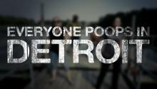 Everyone Poops in Detroit