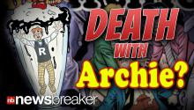 "DEATH WITH ARCHIE?: Main Character to be Killed Off ""Life With Archie"" Comics"