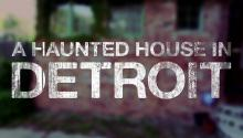 A Haunted House in Detroit