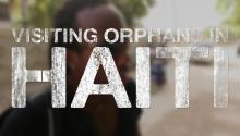 Visiting Orpans in Haiti