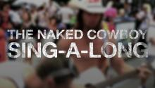 The Naked Cowboy Sing-A-Long