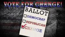 Vote for Change! (Not Democrats or Republicans)