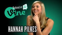 Behind the Vine with Hannah Pilkes