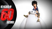 Big Hero 6 - Reviewed in 60 Seconds