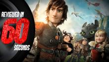 How To Train Your Dragon 2 - Reviewed in 60 Seconds