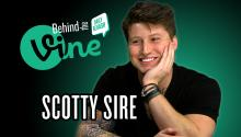 Behind the Vine with Scotty Sire