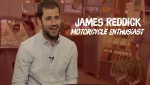 James Reddick- Motorcycle Enthusiast