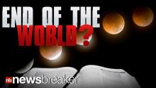 "END OF THE WORLD?: Blood Moon Monday Night Believed By Some Christians To Be a ""Significant Event"""