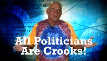 All Politicians Are Crooks!