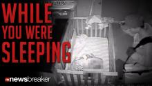 WHILE YOU WERE SLEEPING: Family Catches Thief Staring into Baby's Crib During Home Invasion